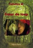 Zébuline M. - Coeur de loup.