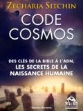 Zecharia Sitchin - Code Cosmos - Des clés de la Bible à l'ADN, les secrets de la naissance humaine.
