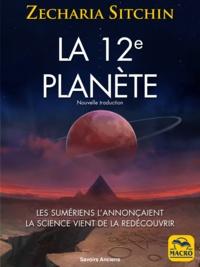 Zecharia Sitchin - La 12e planète - Les Sumériens l'annonçaient, la science vient de la redécouvrir.