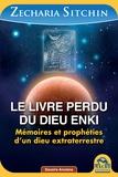 Zecharia Sitchin - Le livre perdu du dieu Enki - Mémoires et prophéties d'un dieu extraterrestre.