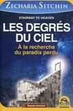 Zecharia Sitchin - Les Degrés du ciel - A la recherche du paradis perdu.
