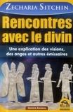 Zecharia Sitchin - Rencontres avec le divin - Une explication des visions, des anges et autres émissaires.