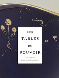 Zeev Gourarier et Michèle Bimbenet-Privat - Les tables du pouvoir - Une histoire des repas de prestige.