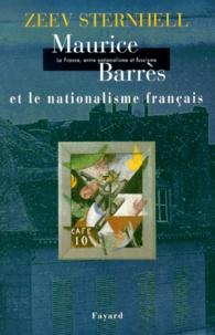 Zeev Sternhell - Maurice Barrès et le nationalisme français - Edition 2000.