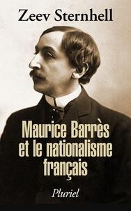 Zeev Sternhell - Maurice Barrès et le nationalisme français.
