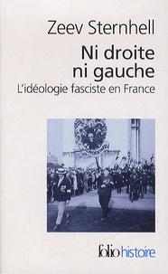 Zeev Sternhell - Ni droite ni gauche - L'idéologie fasciste en France.