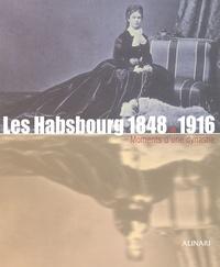 Zeffiro Ciuffoletti et  Collectif - Les Habsbourg 1848-1916. - Moments d'une dynastie.