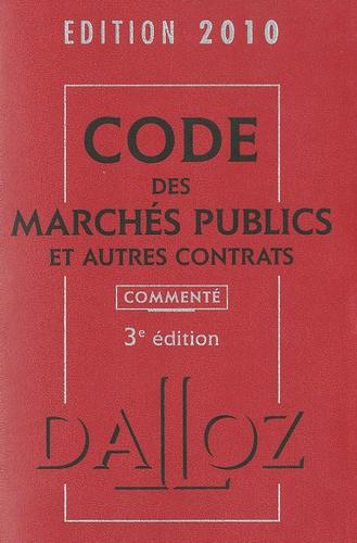 Zéhina Ait-El-Kadi - Code des marchés publics et autres contrats commenté 2010.