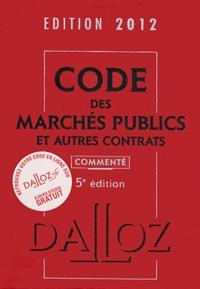 Zéhina Ait-El-Kadi - Code des marchés publics et autres contrats commenté 2012.