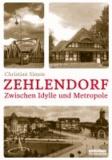 Zehlendorf - Zwischen Idylle und Metropole.