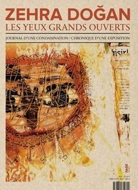 Zehra Dogan - Les yeux grands ouverts - Journal d'une condamnation / Chronique d'une exposition.