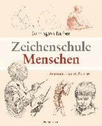 Zeichenschule Menschen - Anatomie, Figuren, Porträts.