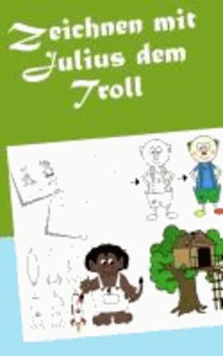 Zeichnen mit Julius dem Troll.