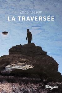 Zeina Kassem - La Traversée.