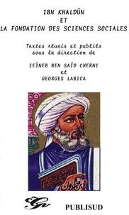 Zeïneb Ben Saïd Cherni et Georges Labica - Ibn Khaldûn et la fondation des sciences sociales.