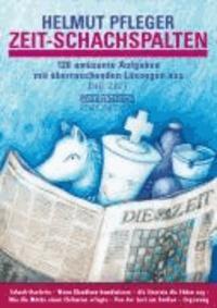 Zeit-Schachspalten - 120 amüsante Aufgaben und überraschende Lösungen aus DIE ZEIT.