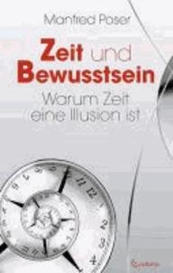 Zeit und Bewusstsein - Warum Zeit eine Illusion ist.