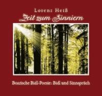 Zeit zum Sinniern - Boarische Bidl-Poesie: Bidl und Sinnsprüch.