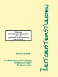 Zeitgeisterstunden - Erzählungen und Dialoge widerspenstiger Zeitgenossen.