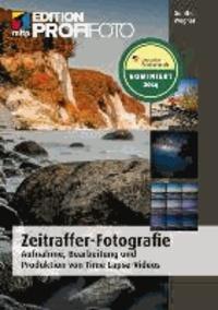 Zeitraffer-Fotografie - Aufnahme, Bearbeitung und Produktion von Time-Lapse-Videos.