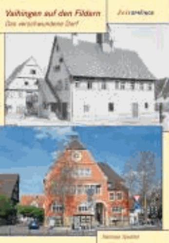 Zeitsprünge Vaihingen auf den Fildern - Das verschwundene Dorf im Stuttgarter Süden.