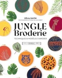 Zelia Smith - Jungle Broderie - Techniques & modèles à broder.