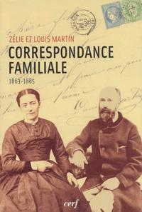 Zélie Martin et Louis Martin - Correspondance familiale ( 1863-1885 ).