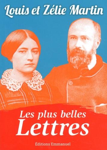 Zélie Martin et Louis Martin - Les plus belles lettres de Louis et Zélie Martin.