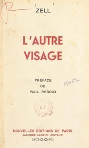 Zell et Paul Reboux - L'autre visage.