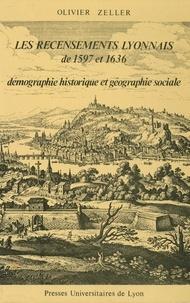 Zeller - Les Recensements lyonnais de 1597 et 1636 - Démographie historique et géographie sociale.