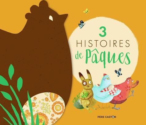 3 histoires de Pâques. Le premier oeuf de Pâques ; Trois petits lapins ; La petite poule rouge