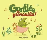 Zemanel et Maud Legrand - Gonflée, la grenouille !.