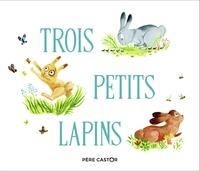 Zemanel et Amélie Dufour - Trois petits lapins.