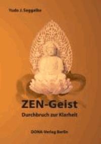 ZEN-Geist - Durchbruch zur Klarheit.
