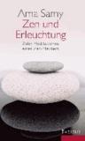 Zen und Erleuchtung - Zehn Meditationen eines Zen-Meisters.