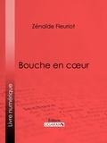 Zénaïde Fleuriot et  Ligaran - Bouche en cœur.