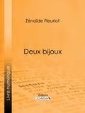 Zénaïde Fleuriot et  Ligaran - Deux bijoux.