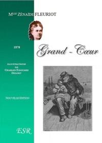 Zénaïde Fleuriot - Grand-coeur.
