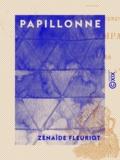 Zénaïde Fleuriot - Papillonne - Nouvelles.