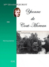 Zénaïde Fleuriot - Yvonne de Coatmorvan.
