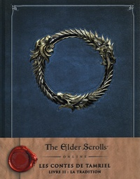 ZeniMax et  Bethesda Softworks - Les contes de Tamriel Tome 2 : La Tradition - The Elder Scrolls Online.