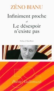 Zéno Bianu - Infiniment proche et Le désespoir n'existe pas.