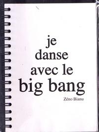 Zéno Bianu - Je danse avec le big bang.