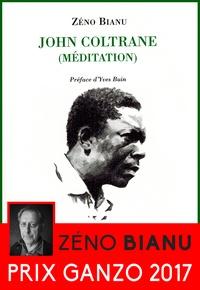 Zéno Bianu - John Coltrane (Méditation).