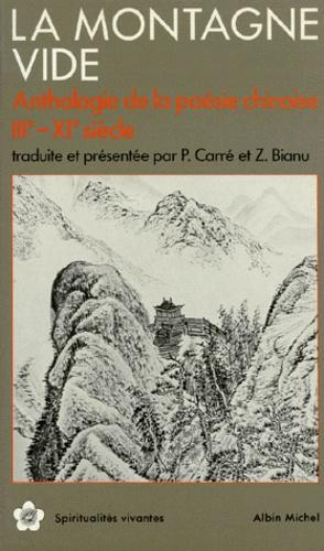 LA MONTAGNE VIDE. Anthologie de la poésie chinoise IIIème-XIème siècle