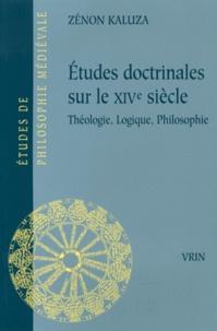 Zénon Kaluza - Etudes doctrinales sur le XIVe siècle - Théologie, logique, philosophie.