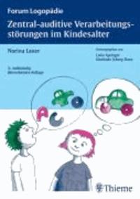 Zentral-auditive Verarbeitungsstörungen im Kindesalter - Grundlagen, Klinik, Diagnostik, Therapie.