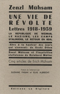 Zenzl Mühsam - Une vie de révolte - La République de Weimar, le nazisme, les camps staliniens, le retour en RDA - Lettres de 1918-1959.