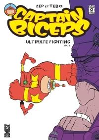 Zep et  Tébo - Captain Biceps Tome 1 : Captain Biceps - Ultimate fighting biceps Tome 1.