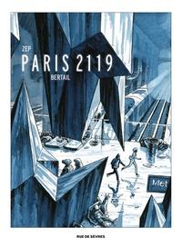Zep et Dominique Bertail - Paris 2119.